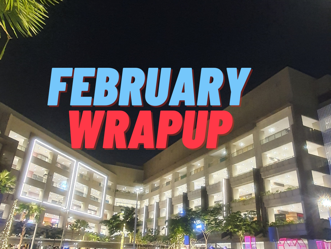 February Wrap Up: Life Updates for the Month